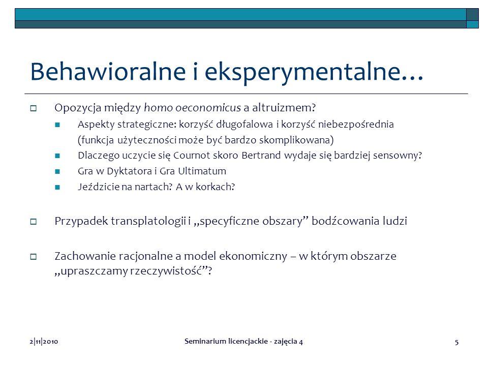 2|11|2010Seminarium licencjackie - zajęcia 45 Behawioralne i eksperymentalne… Opozycja między homo oeconomicus a altruizmem? Aspekty strategiczne: kor
