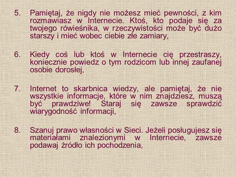 9.Spotkania z osobami poznanymi w Internecie mogą być niebezpieczne.