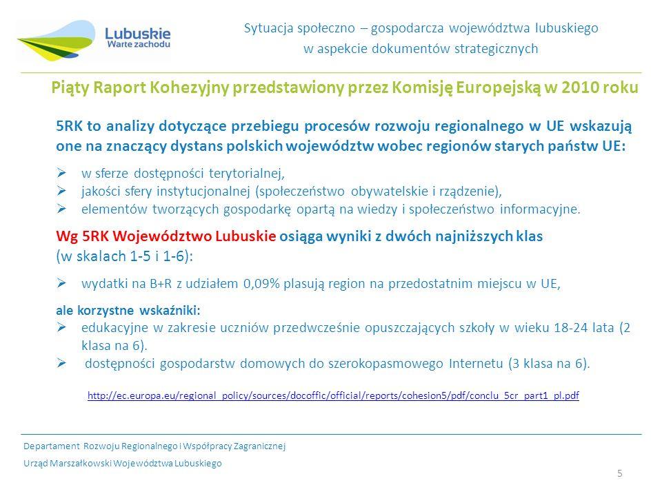 5 Piąty Raport Kohezyjny przedstawiony przez Komisję Europejską w 2010 roku 5RK to analizy dotyczące przebiegu procesów rozwoju regionalnego w UE wskazują one na znaczący dystans polskich województw wobec regionów starych państw UE: w sferze dostępności terytorialnej, jakości sfery instytucjonalnej (społeczeństwo obywatelskie i rządzenie), elementów tworzących gospodarkę opartą na wiedzy i społeczeństwo informacyjne.