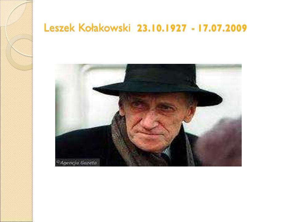 Leszek Kołakowski 23.10.1927 - 17.07.2009