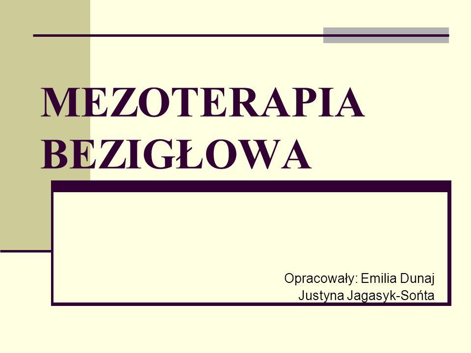 MEZOTERAPIA BEZIGŁOWA Opracowały: Emilia Dunaj Justyna Jagasyk-Sońta