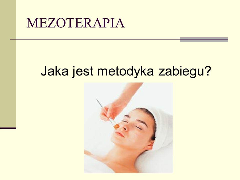 MEZOTERAPIA Jaka jest metodyka zabiegu?