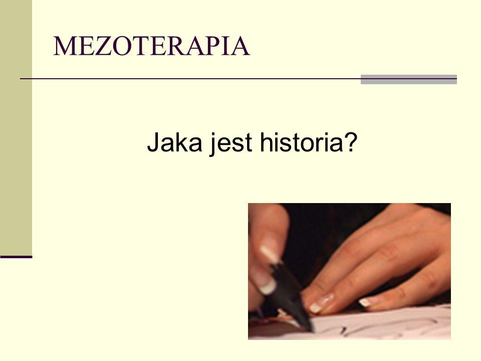 MEZOTERAPIA Mezoterapia powstała w latach siedemdziesiątych.