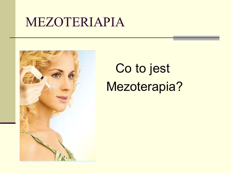 MEZOTERAPIA Choroba nowotworowa Ciąża, laktacja Stany zapalne i grzybicze skóry Uszkodzenia mechaniczne skóry Niewydolność krążenia Gorączka, osłabienie i wyniszczenie organizmu Osteoporoza Opryszczka Epilepsja Alergia na składniki stosowanych preparatów Obecność w okolicy zabiegowej ciał obcych metalicznych i implantów elektronicznych