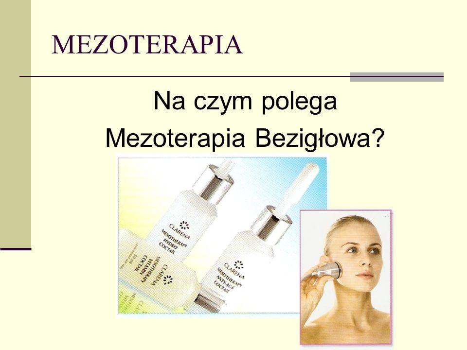 MEZOTERAPIA Do przeprowadzenia zabiegu mezoterapii bezigłowej wykorzystuje się aparat Mesotherapy Ultra System.