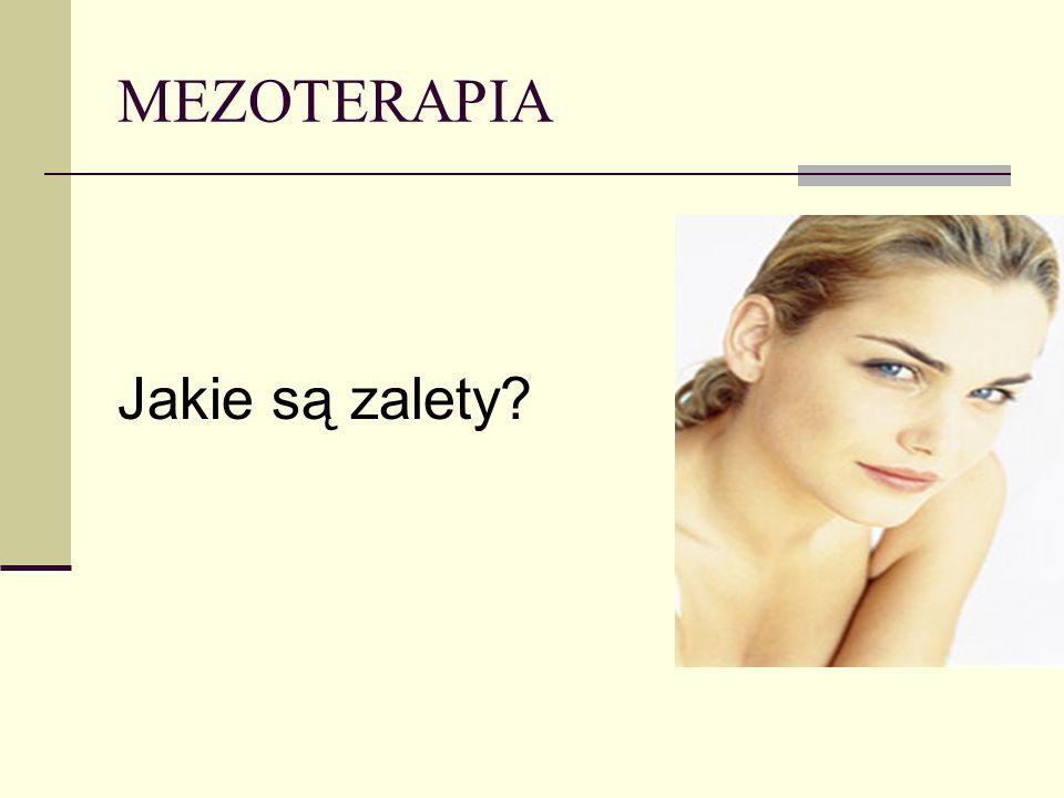 MEZOTERAPIA Jest metodą nie sprawiającą dyskomfortu klientce podczas zabiegu Parametry terapii dostosowuje się płynnie do progu odczuwania ich przez klientkę Po zabiegu klientka może natychmiast wrócić do normalnych czynności