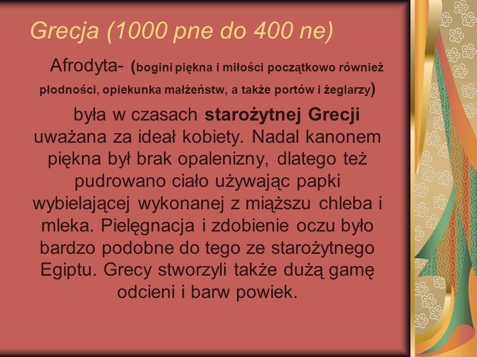 Grecja (1000 pne do 400 ne) Afrodyta- ( bogini piękna i miłości początkowo również płodności, opiekunka małżeństw, a także portów i żeglarzy ) była w
