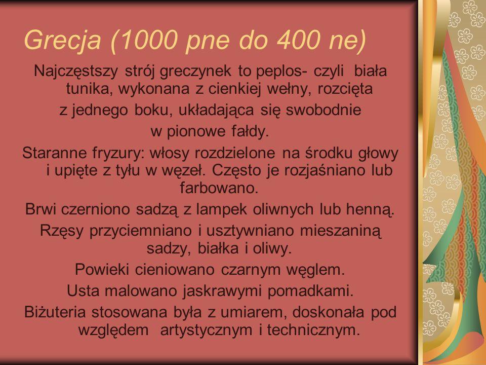 Grecja (1000 pne do 400 ne) Najczęstszy strój greczynek to peplos- czyli biała tunika, wykonana z cienkiej wełny, rozcięta z jednego boku, układająca
