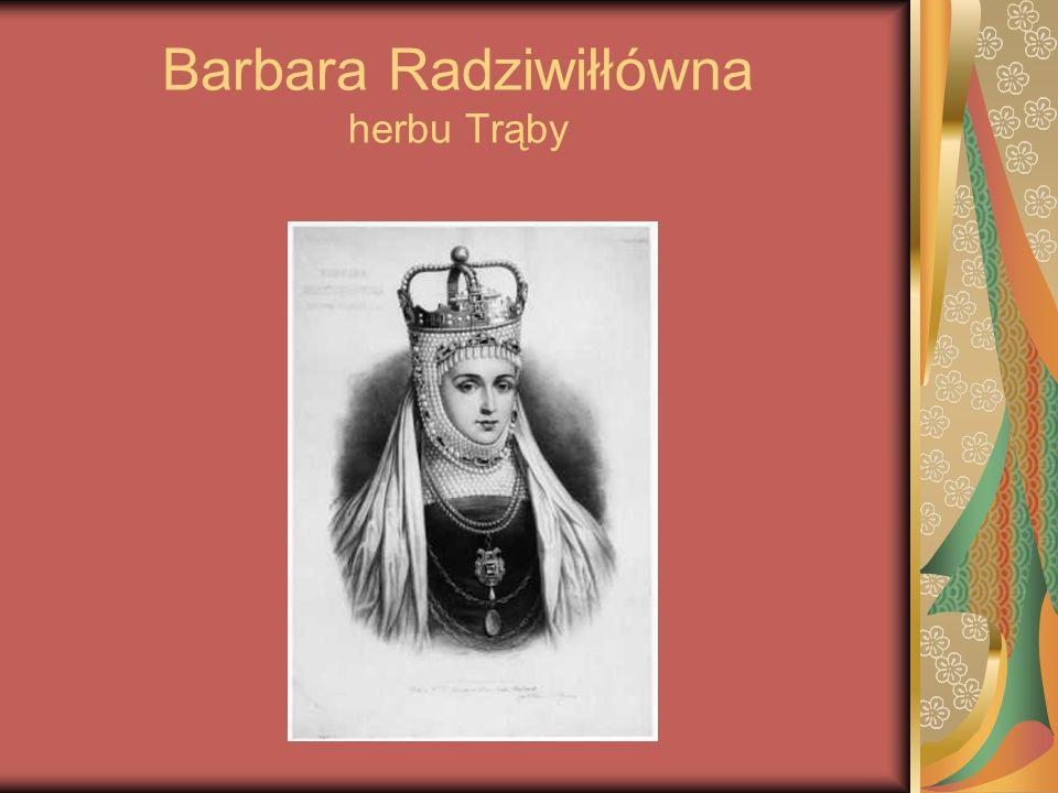 Barbara Radziwiłłówna herbu Trąby