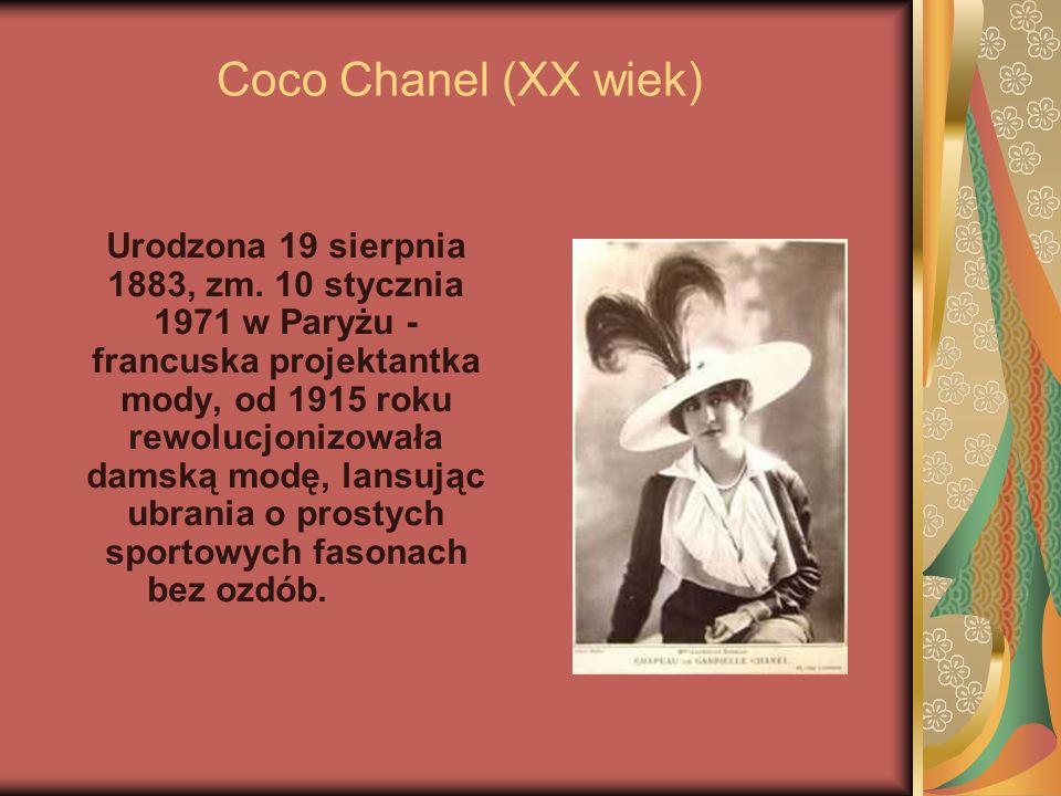 Urodzona 19 sierpnia 1883, zm. 10 stycznia 1971 w Paryżu - francuska projektantka mody, od 1915 roku rewolucjonizowała damską modę, lansując ubrania o