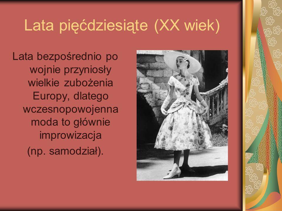 Lata pięćdziesiąte (XX wiek) Lata bezpośrednio po wojnie przyniosły wielkie zubożenia Europy, dlatego wczesnopowojenna moda to głównie improwizacja (n