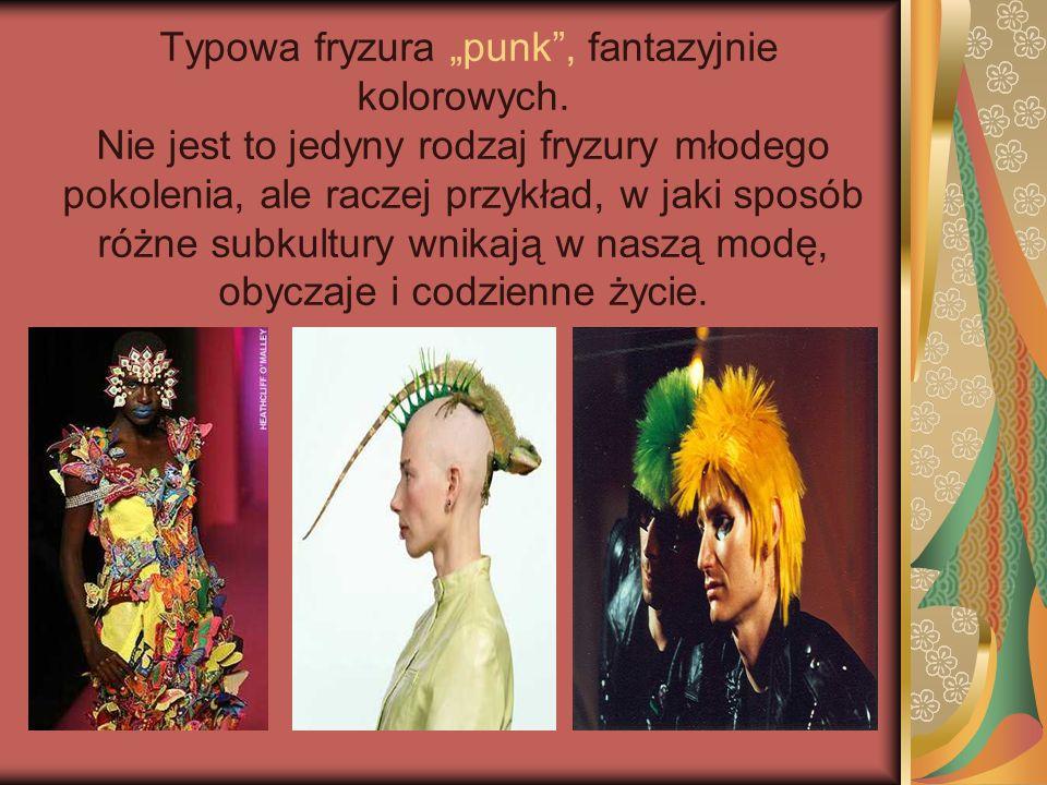 Typowa fryzura punk, fantazyjnie kolorowych. Nie jest to jedyny rodzaj fryzury młodego pokolenia, ale raczej przykład, w jaki sposób różne subkultury