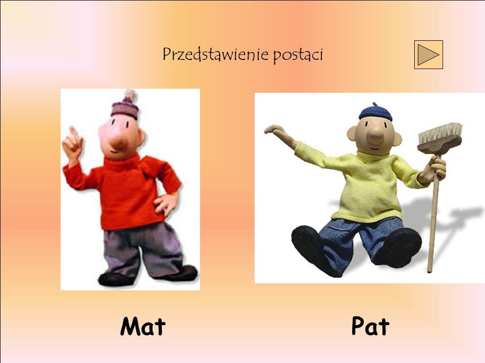 Przedstawienie postaci Mat Pat