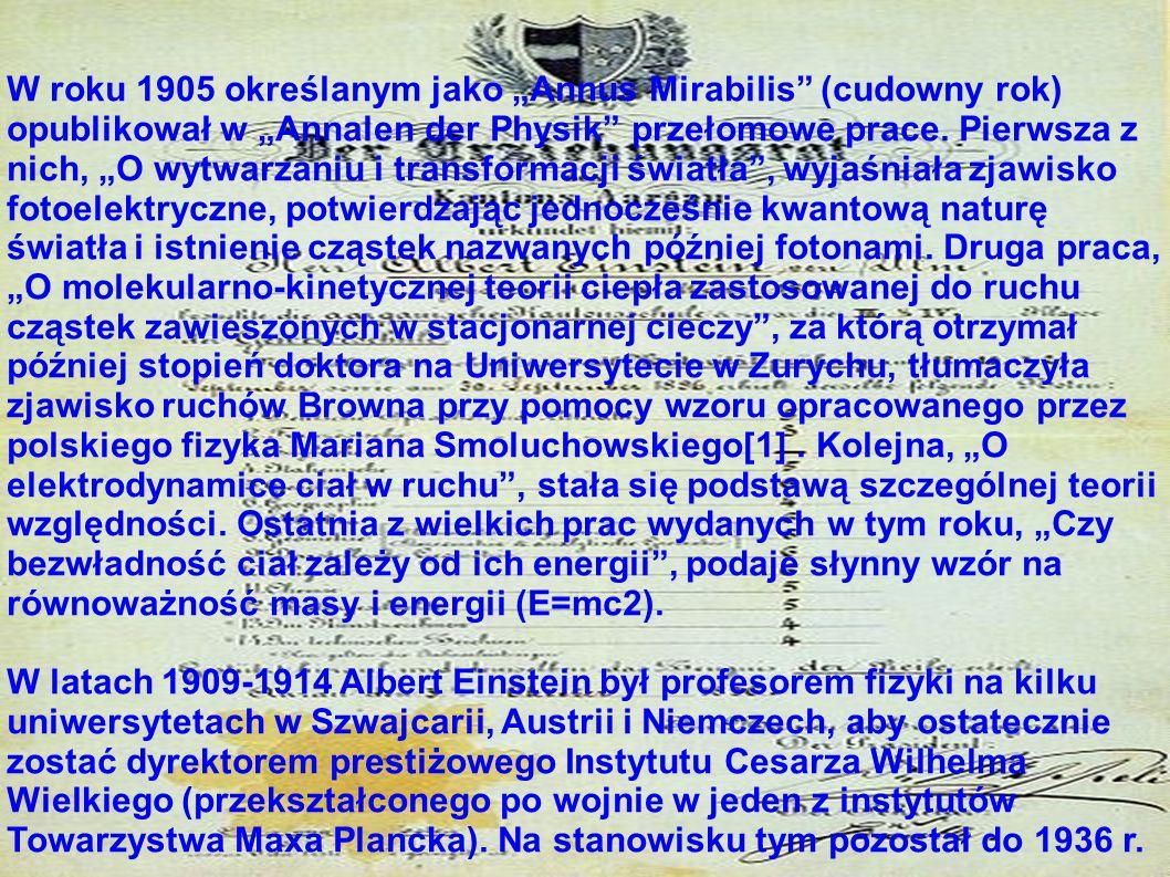 W roku 1905 określanym jako Annus Mirabilis (cudowny rok) opublikował w Annalen der Physik przełomowe prace. Pierwsza z nich, O wytwarzaniu i transfor