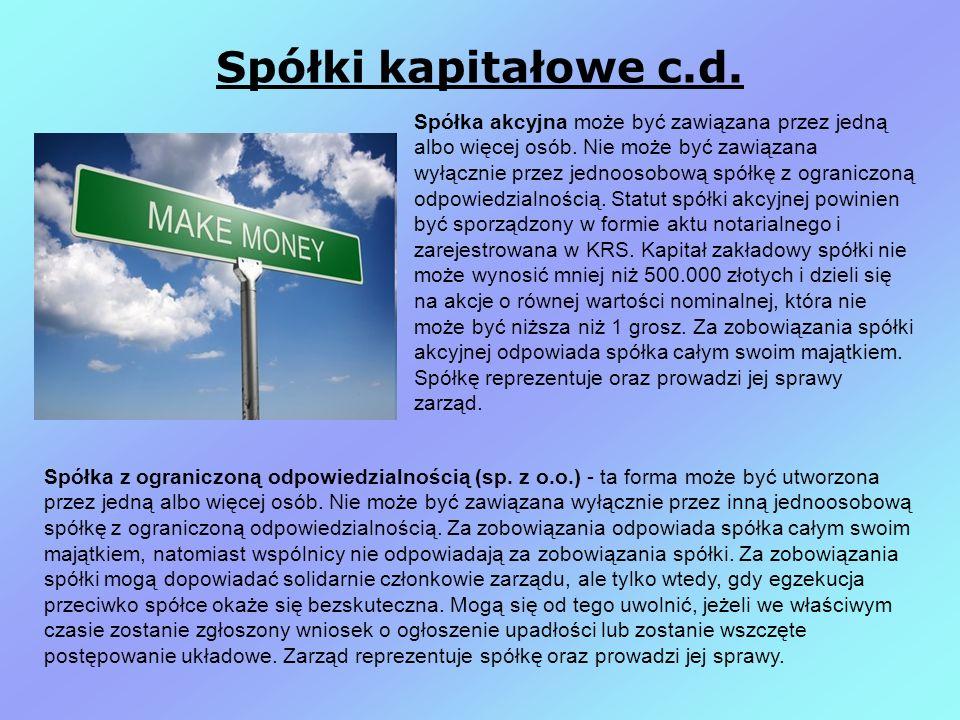 Spółki kapitałowe c.d.Spółka akcyjna może być zawiązana przez jedną albo więcej osób.