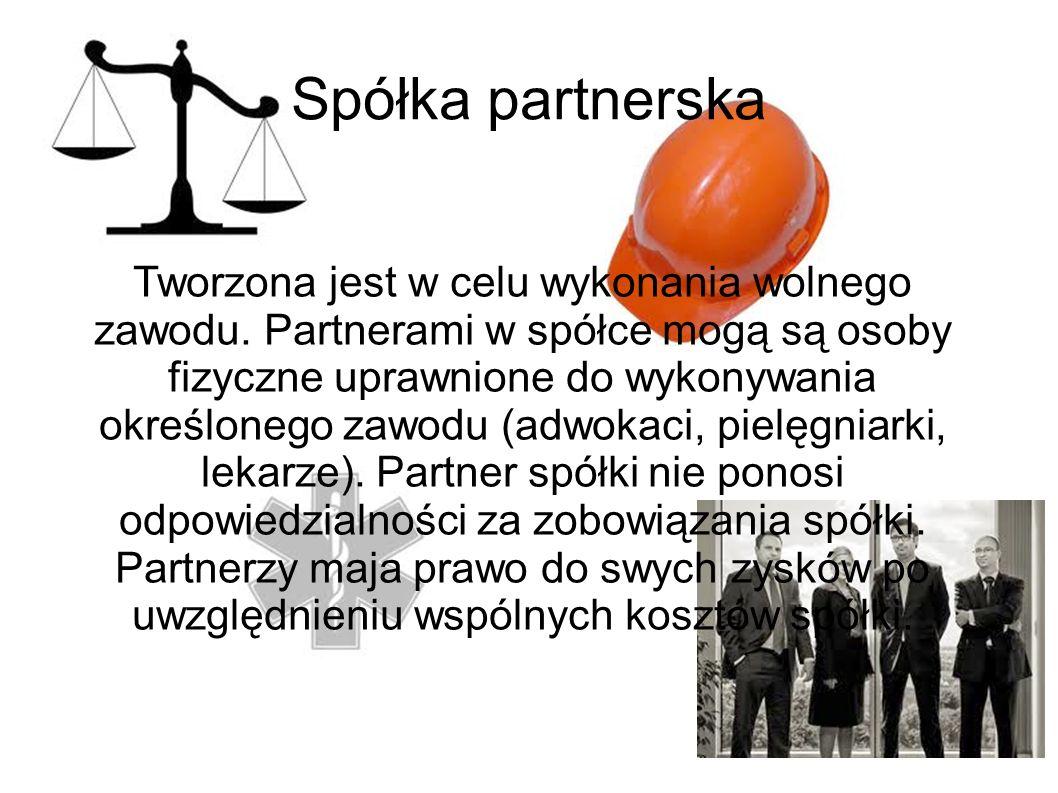 Spółka partnerska Tworzona jest w celu wykonania wolnego zawodu. Partnerami w spółce mogą są osoby fizyczne uprawnione do wykonywania określonego zawo