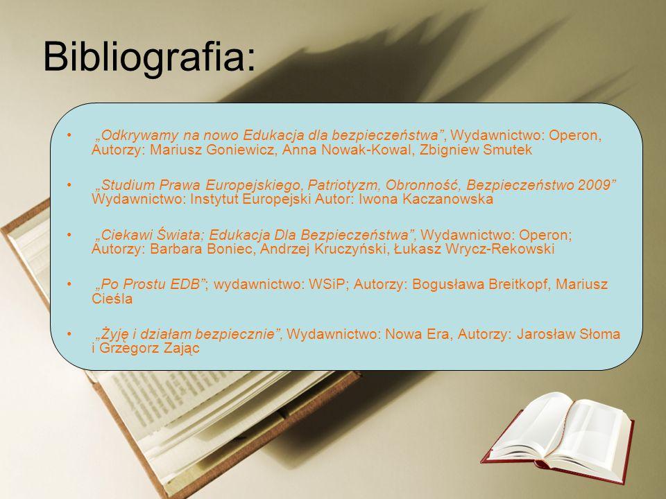 Bibliografia: Odkrywamy na nowo Edukacja dla bezpieczeństwa, Wydawnictwo: Operon, Autorzy: Mariusz Goniewicz, Anna Nowak-Kowal, Zbigniew Smutek Studiu