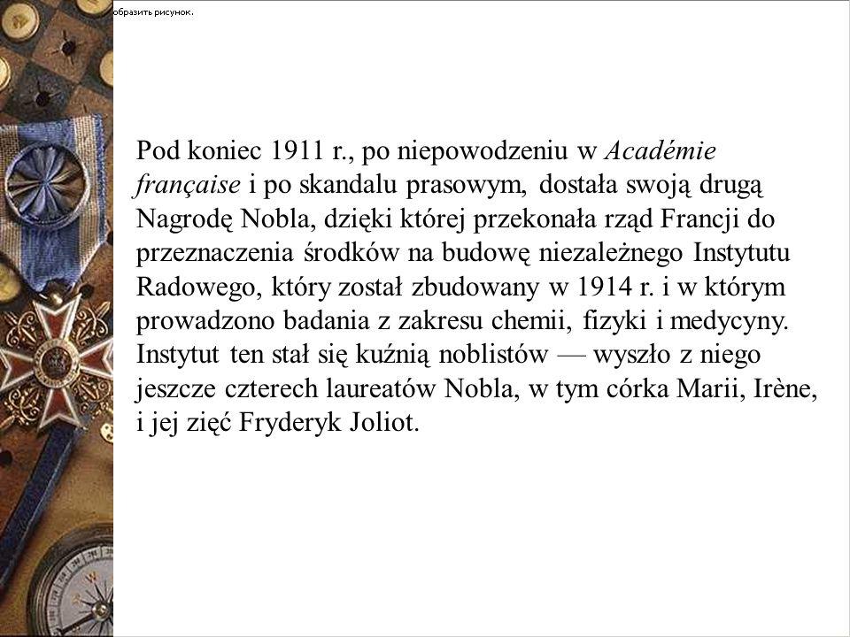 Pod koniec 1911 r., po niepowodzeniu w Académie française i po skandalu prasowym, dostała swoją drugą Nagrodę Nobla, dzięki której przekonała rząd Fra