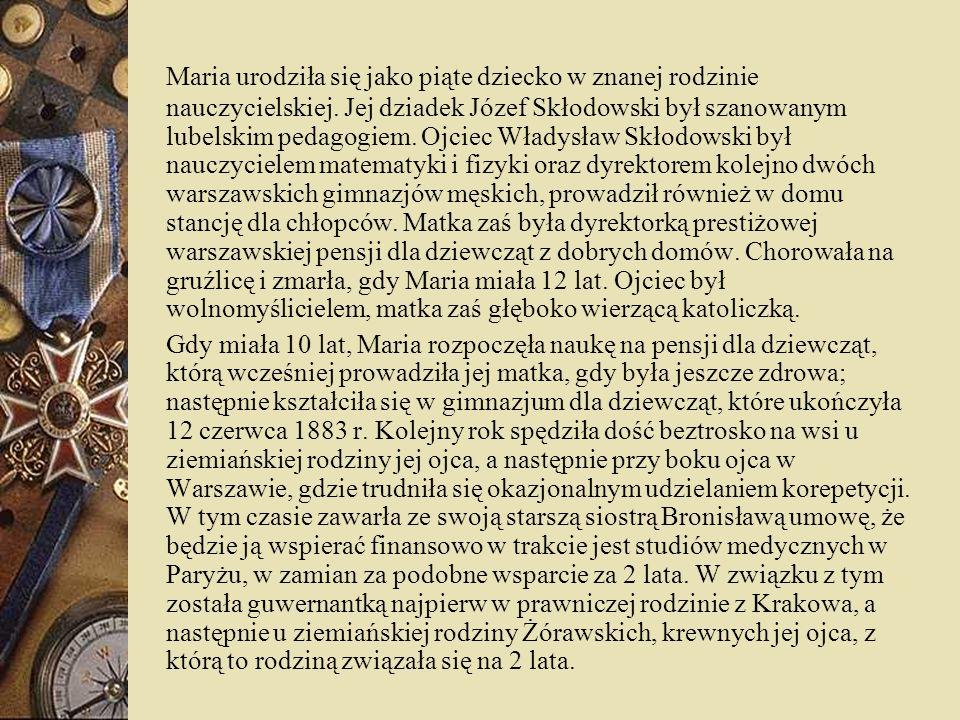 Maria urodziła się jako piąte dziecko w znanej rodzinie nauczycielskiej. Jej dziadek Józef Skłodowski był szanowanym lubelskim pedagogiem. Ojciec Wład