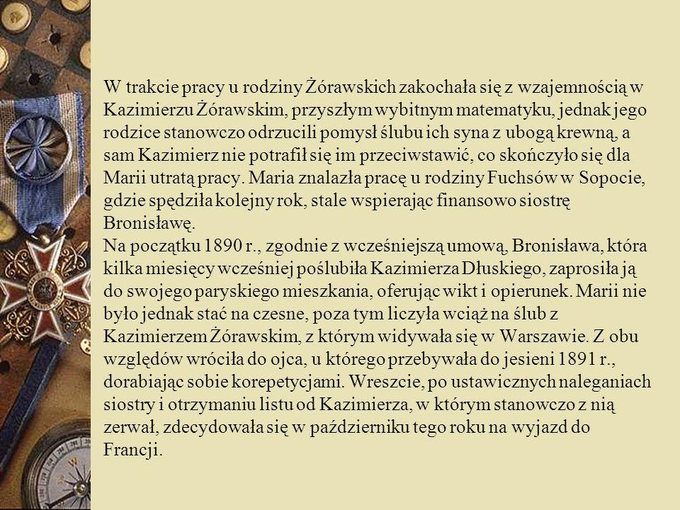 W trakcie pracy u rodziny Żórawskich zakochała się z wzajemnością w Kazimierzu Żórawskim, przyszłym wybitnym matematyku, jednak jego rodzice stanowczo