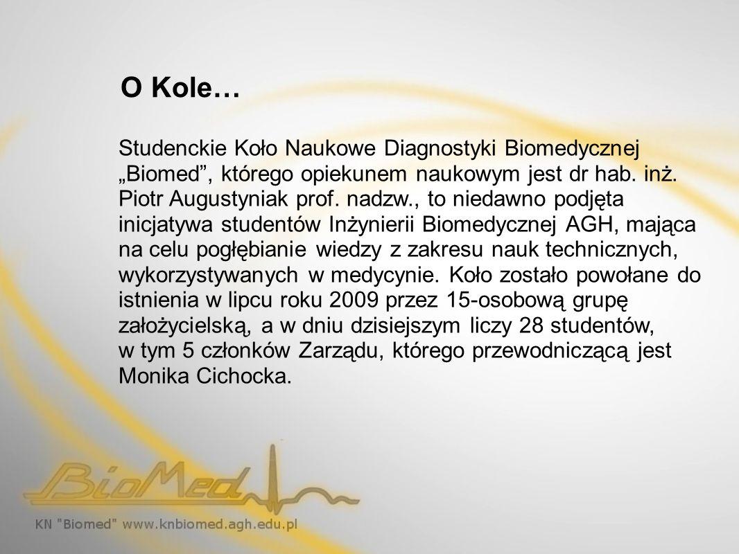 O Kole… Studenckie Koło Naukowe Diagnostyki Biomedycznej Biomed, którego opiekunem naukowym jest dr hab. inż. Piotr Augustyniak prof. nadzw., to nieda