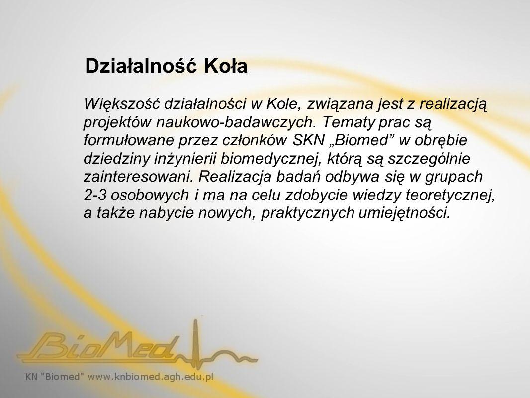 Działalność Koła Większość działalności w Kole, związana jest z realizacją projektów naukowo-badawczych. Tematy prac są formułowane przez członków SKN