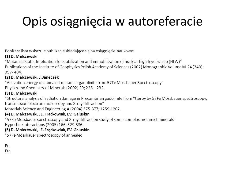 Opis osiągnięcia w autoreferacie Poniższa lista wskazuje publikacje składające się na osiągnięcie naukowe: (1) D. Malczewski