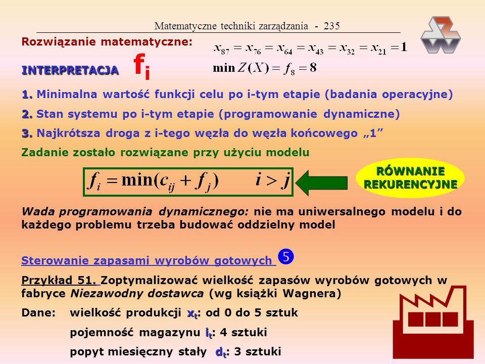 Matematyczne techniki zarządzania - 234 (zagadnienie dyliżansu) Szukanie najkrótszej drogi (zagadnienie dyliżansu) C ij km (mile) godziny złotówki Prz
