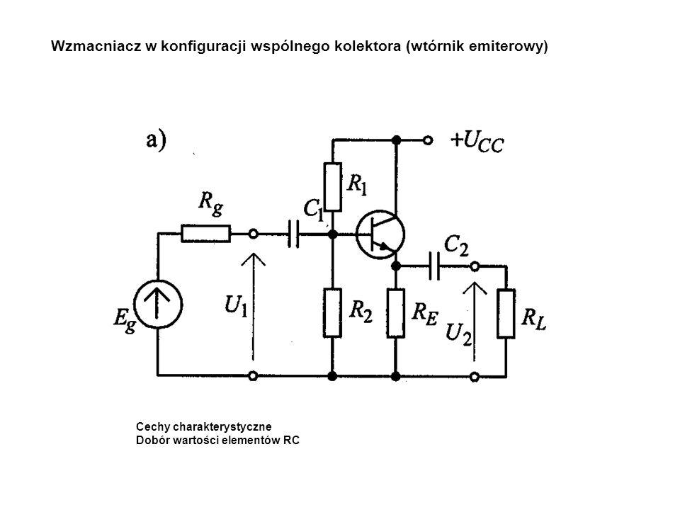 Wzmacniacz w konfiguracji wspólnego kolektora (wtórnik emiterowy) Cechy charakterystyczne Dobór wartości elementów RC