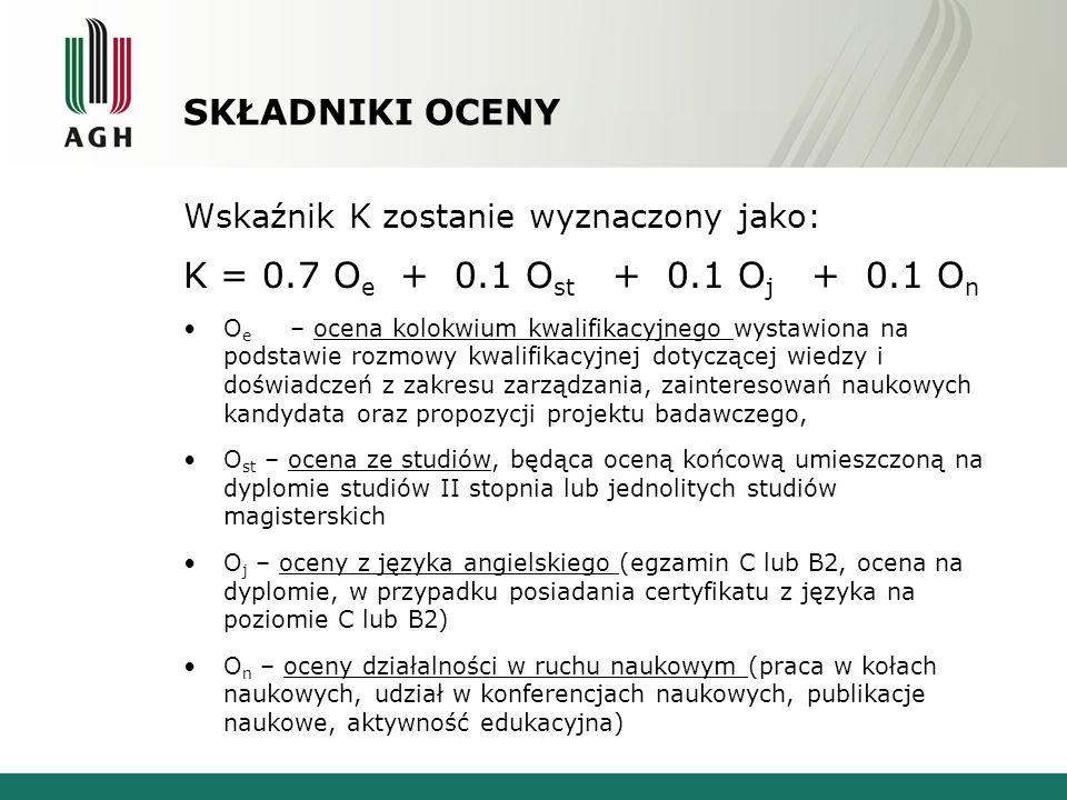 SKŁADNIKI OCENY Wskaźnik K zostanie wyznaczony jako: K = 0.7 O e + 0.1 O st + 0.1 O j + 0.1 O n O e – ocena kolokwium kwalifikacyjnego wystawiona na p