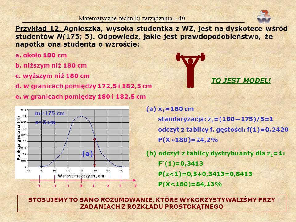 Matematyczne techniki zarządzania - 39 Tablice dystrybuanty (trzy rodzaje): w przedziale z od 3 do +3: F(z) od 0 do 1 (cała funkcja) w przedziale z od
