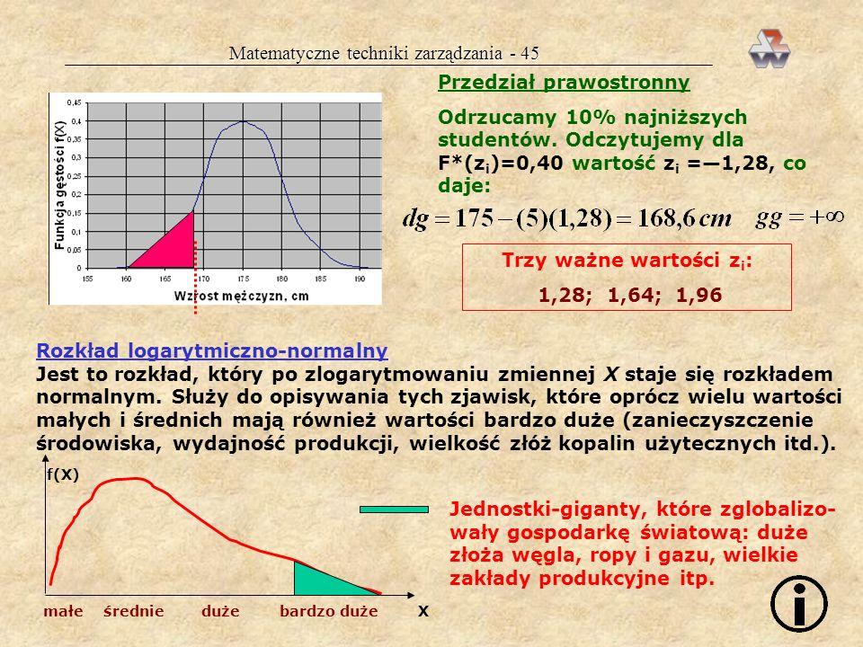 Matematyczne techniki zarządzania - 44 Szukanie wartości z i można wykonywać przy użyciu: dowolnej tablicy dystrybuanty rozkładu normalnego tablicy kw