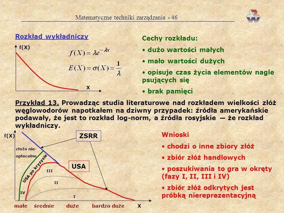 Matematyczne techniki zarządzania - 45 Przedział prawostronny Odrzucamy 10% najniższych studentów. Odczytujemy dla F*(z i )=0,40 wartość z i =1,28, co