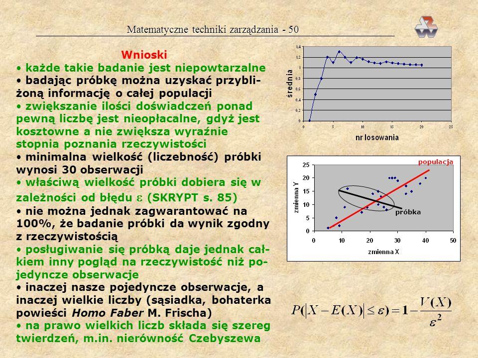 Matematyczne techniki zarządzania - 49 6. Wyznaczenie prawdopodobieństw teoretycznych p io 7. Wyliczenie liczebności teoretycznych n io 8. Ustalenie c