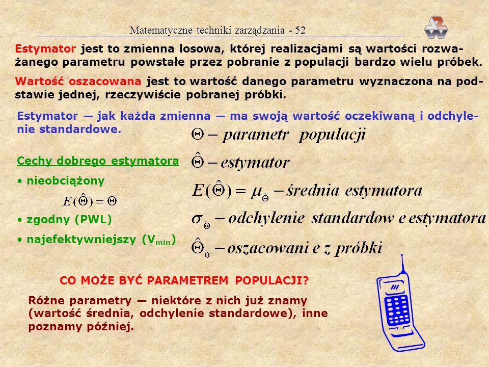 Matematyczne techniki zarządzania - 51 Sposoby pobierania próbek statystycznych Próbka musi być pobrana w sposób losowy, tzn. każdy element populacji