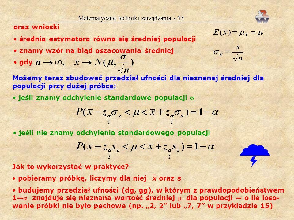 Matematyczne techniki zarządzania - 54 Przyjmujemy liczebność próbki n=2 i przystępujemy do rozważania ile i jakich dwuelementowych próbek można pobra