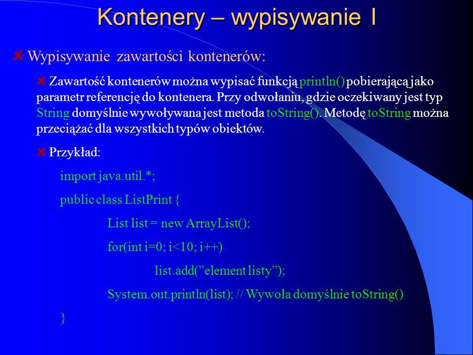 Kontenery – wypisywanie I Wypisywanie zawartości kontenerów: Zawartość kontenerów można wypisać funkcją println() pobierającą jako parametr referencję