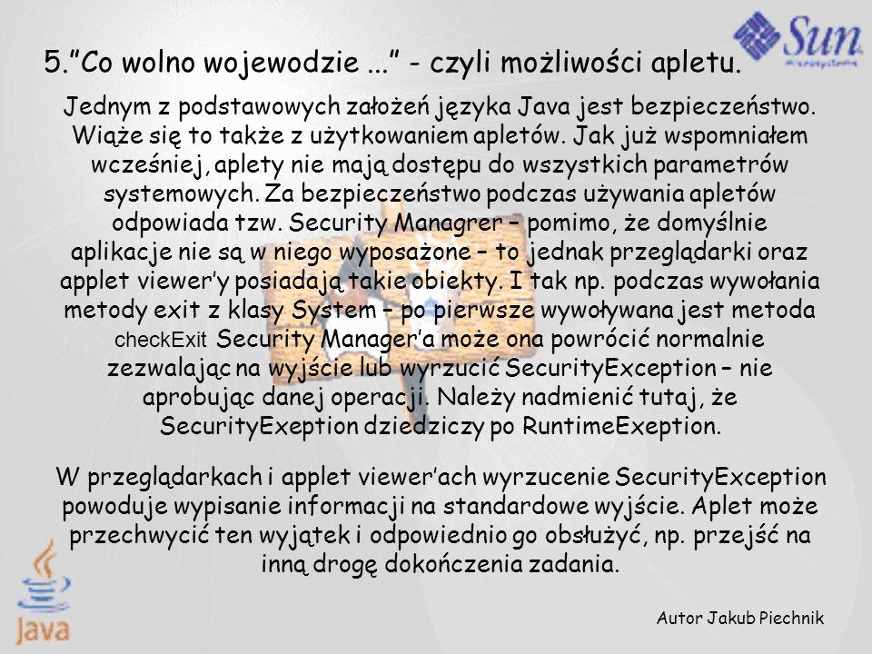 5.Co wolno wojewodzie... - czyli możliwości apletu. Jednym z podstawowych założeń języka Java jest bezpieczeństwo. Wiąże się to także z użytkowaniem a