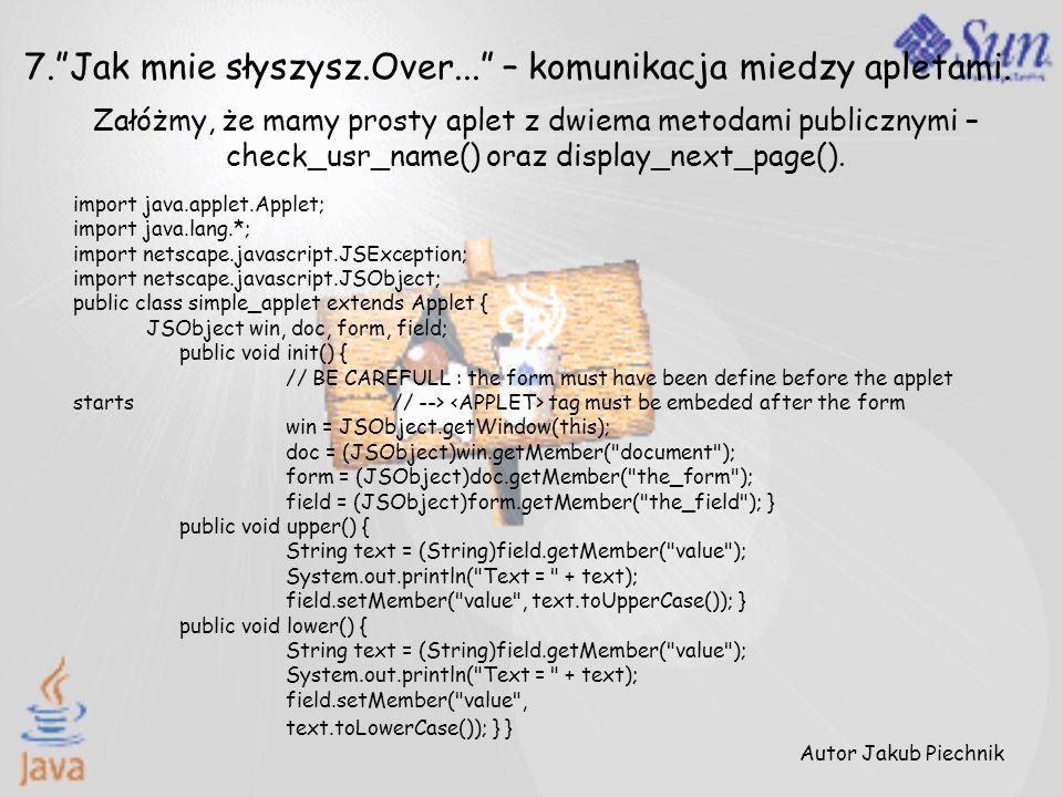 Załóżmy, że mamy prosty aplet z dwiema metodami publicznymi – check_usr_name() oraz display_next_page(). 7.Jak mnie słyszysz.Over... – komunikacja mie