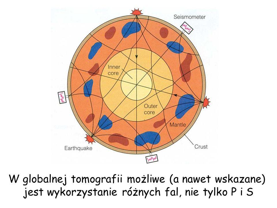 W globalnej tomografii możliwe (a nawet wskazane) jest wykorzystanie różnych fal, nie tylko P i S
