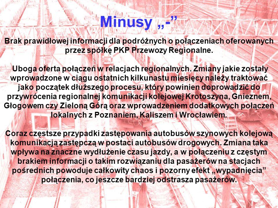 Minusy - Brak prawidłowej informacji dla podróżnych o połączeniach oferowanych przez spółkę PKP Przewozy Regionalne.