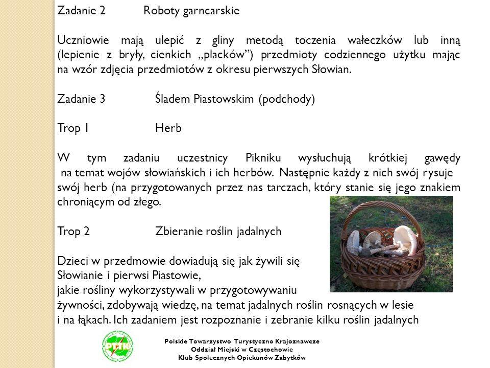Polskie Towarzystwo Turystyczno Krajoznawcze Oddział Miejski w Częstochowie Klub Społecznych Opiekunów Zabytków Zadanie 2 Roboty garncarskie Uczniowie