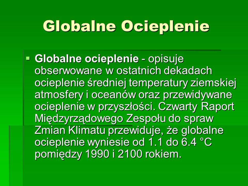 Efekt Cieplarniany Efekt cieplarniany - zjawisko zachodzące w atmosferze, powodujące wzrost temperatury planety, w tym i Ziemi. Efekt wywołują gazy at