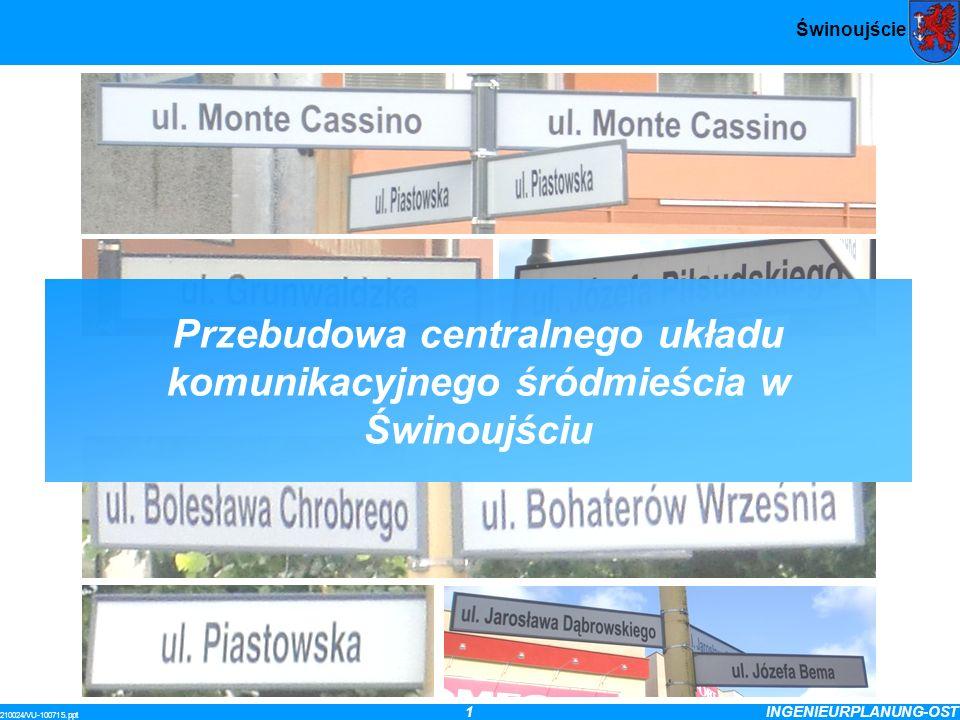 1INGENIEURPLANUNG-OST 210024/VU-100715.ppt Świnoujście Przebudowa centralnego układu komunikacyjnego śródmieścia w Świnoujściu