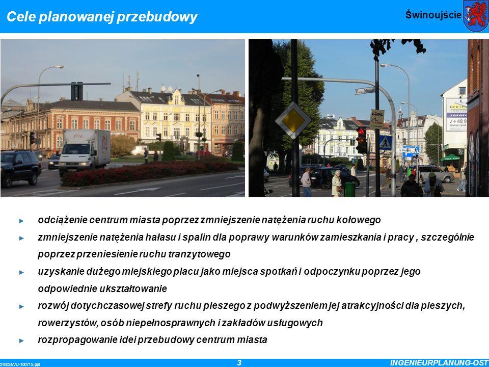 3INGENIEURPLANUNG-OST 210024/VU-100715.ppt Świnoujście Cele planowanej przebudowy odciążenie centrum miasta poprzez zmniejszenie natężenia ruchu kołow