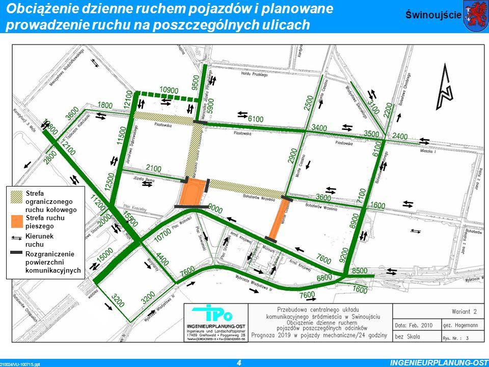 4INGENIEURPLANUNG-OST 210024/VU-100715.ppt Świnoujście Strefa ograniczonego ruchu kołowego Strefa ruchu pieszego Kierunek ruchu Rozgraniczenie powierz