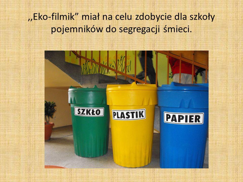 ,,Eko-filmik miał na celu zdobycie dla szkoły pojemników do segregacji śmieci.
