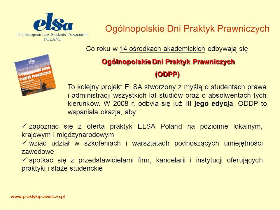 Ogólnopolskie Dni Praktyk Prawniczych Co roku w 14 ośrodkach akademickich odbywają się Ogólnopolskie Dni Praktyk Prawniczych (ODPP) To kolejny projekt ELSA stworzony z myślą o studentach prawa i administracji wszystkich lat studiów oraz o absolwentach tych kierunków.