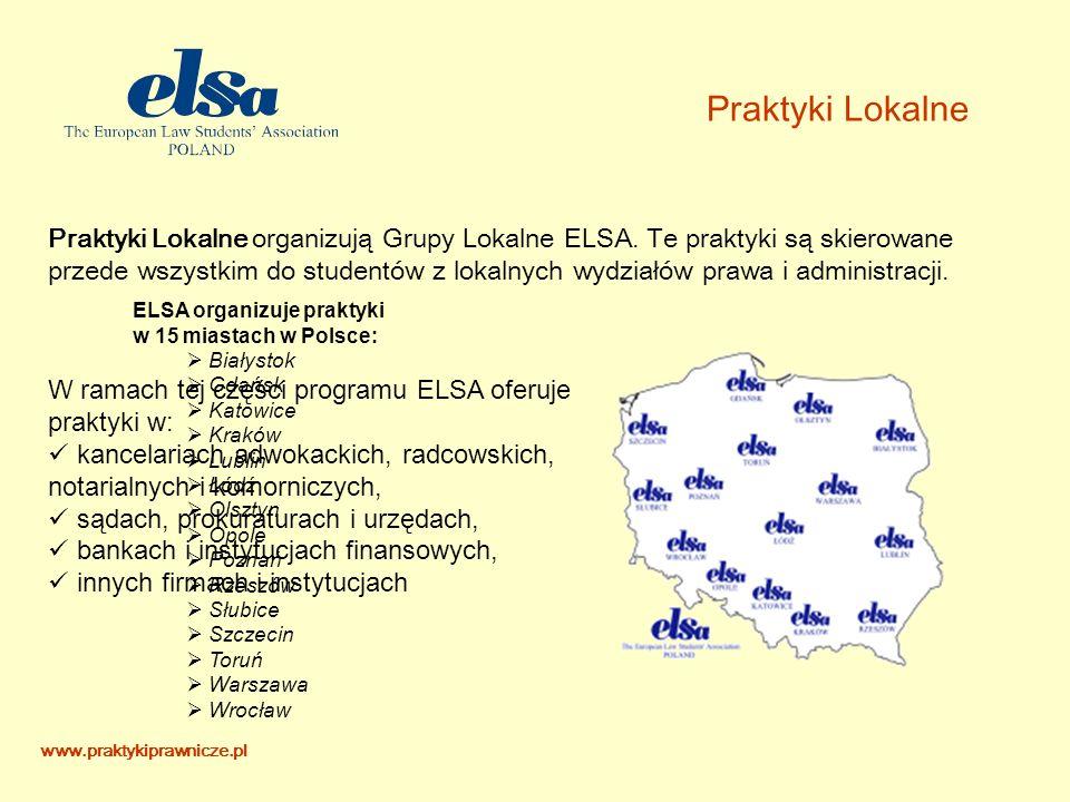 Praktyki Lokalne Praktyki Lokalne organizują Grupy Lokalne ELSA.