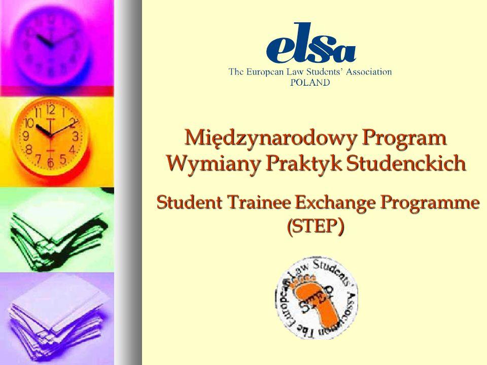 Międzynarodowy Program Wymiany Praktyk Studenckich Student Trainee Exchange Programme (STEP ) Student Trainee Exchange Programme (STEP )